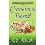 Cinnamon Toasted A Spice Shop Mystery by Oust, Gail, 9781250096708