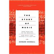 The Story of Music by Goodall, Howard, 9781605986708