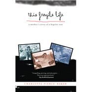 This Fragile Life by Pierce-Baker, Charlotte, 9781613736708