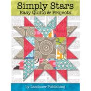 Simply Stars Easy Quilts & Projects by Landauer Publishing, 9781935726708