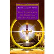 King Arthur and His Knights of the Round Table by Green, Roger Lancelyn; Reiniger, Lotte, 9780140366709