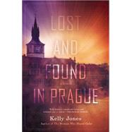 Lost and Found in Prague by Jones, Kelly, 9780425276709