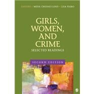 Girls, Women, and Crime : Selected Readings by Meda Chesney-Lind, 9781412996709