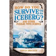How Do You Survive on an Iceberg? by Brecher, Erwin, 9781780976709
