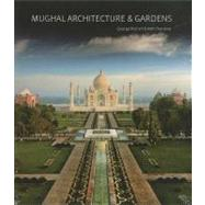 Mughal Architecture & Gardens by Michell, George; Pasricha, Amit, 9781851496709