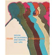 Design in California and Mexico, 1915-1985 by Kaplan, Wendy; Steinberger, Staci (CON); Brach, Abbey Chamberlain (CON); Eggener, Keith (CON); Josten, Jennifer (CON), 9783791356709