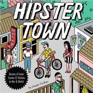 Hipster Town: Dozens of Ironic Scenes & Stickers to Mix & Match by Foulkes, Jasper, 9780762456710