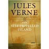 The Self-propelled Island by Verne, Jules; Noiset, Marie-thérèse; Dehs, Volker; Sandarg, Robert (CON), 9780803276710