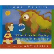 The Little Baby Snoogle-fleejer by Carter, Jimmy; Carter, Amy, 9781557286710