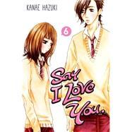 Say I Love You. 6 by Hazuki, Kanae, 9781612626710