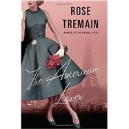 The American Lover: And Other Stories by Tremain, Rose, 9780393246711