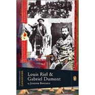Louis Riel and Gabriel Dumont by Boyden, Joseph, 9780670066711