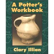 A Potter's Workbook by Illian, Clary, 9780877456711