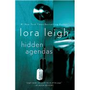 Hidden Agendas by Leigh, Lora, 9781250036711