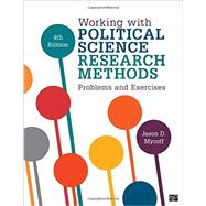 Working with Political Science Research Methods by Mycroff, Jason D., 9781506306711