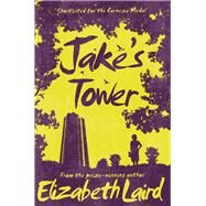 Jake's Tower by Laird, Elizabeth, 9781509826711