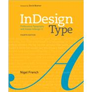 InDesign Type Professional Typography with Adobe InDesign by French, Nigel, 9780134846712
