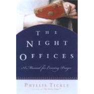 The Night Offices Prayers for the Hours from Sunset to Sunrise by Tickle, Phyllis, 9780195306712