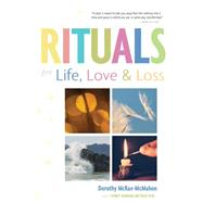 Rituals for Life, Love, and Loss by McRae-McMahon, Dorothy; Metrick, Sydney Barbara, 9780897936712