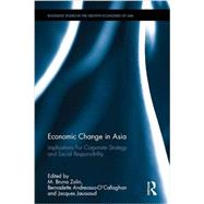 Economic Change in Asia: Implications For Corporate Strategy and Social Responsibility by Zolin; M. Bruna, 9781138186712