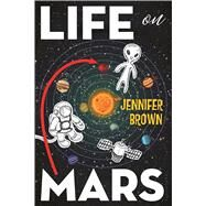 Life on Mars by Brown, Jennifer, 9781619636712