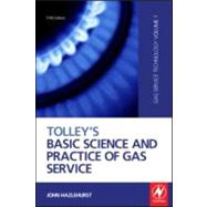 Tolley's Basic Science and Practice of Gas Service by Hazlehurst; John, 9781856176712