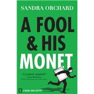 A Fool and His Monet by Orchard, Sandra, 9780800726713