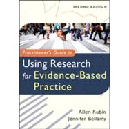 Practitioner's Guide to Using Research for Evidence-based Practice by Rubin, Allen, 9781118136713