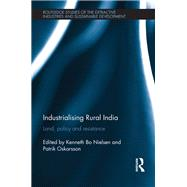 Industrialising Rural India: Land, policy and resistance by Nielsen; Kenneth Bo, 9781138936713