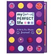 My [Not-So] Perfect Life by Philips, Karen, 9781591746713