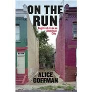 On the Run by Goffman, Alice, 9780226136714