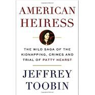 American Heiress by Toobin, Jeffrey, 9780385536714