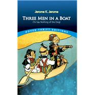 Three Men in a Boat (To Say Nothing of the Dog) by Jerome, Jerome K., 9780486826714
