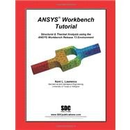 Ansys Workbench Tutorial Release 13 by Lawrence, Kent, 9781585036714