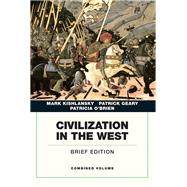Civilization in the West, Combined Volume by Kishlansky, Mark; Geary, Patrick; O'Brien, Patricia, 9780134056715