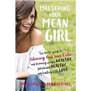 Mastering Your Mean Girl by Ambrosini, Melissa, 9780399176715
