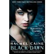 Black Dawn The Morganville Vampires by Caine, Rachel, 9780451236715