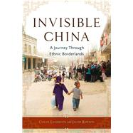 Invisible China by Legerton, Colin; Rawson, Jacob, 9781613736715