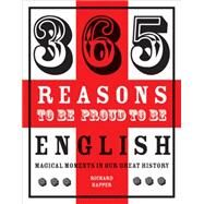 365 Reasons to Be Proud to Be English 9781909396715N