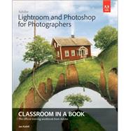 Adobe Lightroom and Photoshop for Photographers Classroom in a Book by Kabili, Jan, 9780133816716