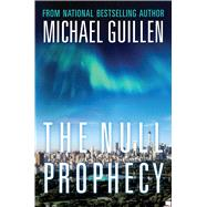 The Null Prophecy by Guillen, Michael, 9781621576716