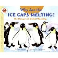 Why Are the Ice Caps Melting? by Rockwell, Anne F., 9780060546717