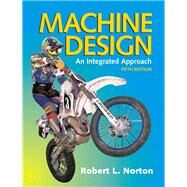 Machine Design by Norton, Robert L., 9780133356717