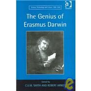 The Genius of Erasmus Darwin by Smith, C. U. M.; Arnott, Robert, 9780754636717