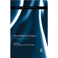 Inland Waterway Transport: Challenges and Prospects by Wiegmans; Bart, 9781138826717
