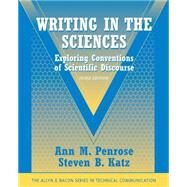 Writing in the Sciences Exploring Conventions of Scientific Discourse (Part of the Allyn & Bacon Series in Technical Communication) by Penrose, Ann M.; Katz, Steven B., 9780205616718