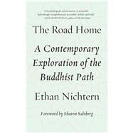 The Road Home A Contemporary Exploration of the Buddhist Path by Nichtern, Ethan, 9780374536718