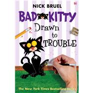 Bad Kitty Drawn to Trouble by Bruel, Nick, 9781596436718