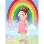 Roy G. Biv Is Mad at Me Because I Love Pink! by Guettier, Nancy; Vera, Andrew, 9781614486718