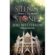 The Silence of Stones by Westerson, Jeri, 9781847516718